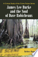 James Lee Burke and the Soul of Dave Robicheaux