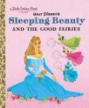 Sleeping Beauty and the Good Fairies (Disney Classic) Pdf