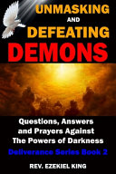 Unmasking and Defeating Demons Book