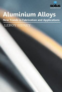Aluminium Alloys New Trends In Fabrication And Applications Book PDF