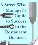 A Street Wise Managers Guide to Success in the Restaurant Business Book