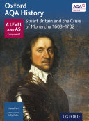 Oxford AQA History  A Level and AS Component 1  Stuart Britain and the Crisis of Monarchy 1603 1702