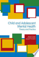 Child & Adolescent Mental Health: Theory & Practice