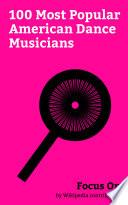 Focus On 100 Most Popular American Dance Musicians Book PDF