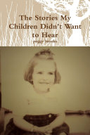 The Stories My Children Didn t Want to Hear