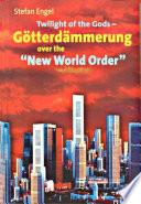 Twilight Of The Gods G Tterd Mmerung Over The New World Order