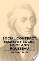 social contract essays by locke hume and rousseau john locke  social contract essays by locke hume and rousseau · ernest baker limited preview 2013