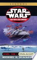 Onslaught Star Wars Legends The New Jedi Order Dark Tide Book I  Book