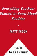 Everything You Ever Wanted to Know About Zombies ebook
