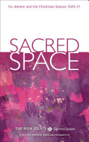 Sacred Space for Advent and the Christmas Season 2020 21