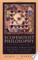 Ecofeminist Philosophy