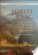 """Forest and Crag: A History of Hiking, Trail Blazing, and Adventure in the Northeast Mountains, Thirtieth Anniversary Edition"" by Laura Waterman, Guy Waterman"
