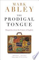 The Prodigal Tongue