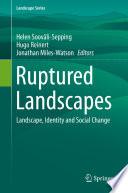 Ruptured Landscapes