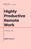 Highly Productive Remote Work: A Pragmatic Guide