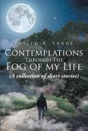 Contemplations Through The Fog of my Life [Pdf/ePub] eBook