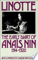 """Linotte: The Early Diary of Anaïs Nin, 1914–1920"" by Anaïs Nin, Joaquin Nin-Culmell"