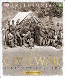 The Civil War, A Visual History by DK Publishing, Inc PDF