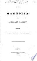 The Magnolia, Or, Literary Tablet