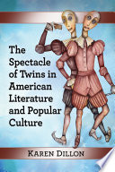 The Spectacle of Twins in American Literature and Popular Culture