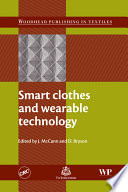 """Smart Clothes and Wearable Technology"" by Jane McCann, David Bryson"