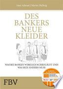 Des Bankers neue Kleider  : Was bei Banken wirklich schief läuft und was sich ändern muss