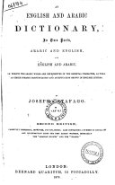 An English and Arabic Dictionary in Two Parts Arabic and English and English and Arabic     by Joseph Catafago
