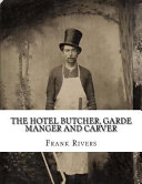 The Hotel Butcher  Garde Manger and Carver Book
