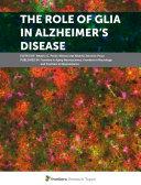 The Role of Glia in Alzheimer s Disease
