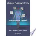 """Clinical Neuroanatomy: A Neurobehavioral Approach"" by John Mendoza, Anne Foundas"