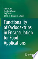 Functionality of Cyclodextrins in Encapsulation for Food Applications