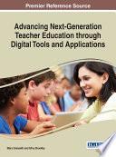 Advancing Next Generation Teacher Education through Digital Tools and Applications