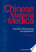 """""""Chinese Materia Medica: Chemistry, Pharmacology and Applications"""" by You-Ping Zhu"""