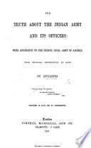 The Truth About The Indian Army And Its Officers With Reference To The French Local Army Of Algeria From Personal Observation Of Both By Hydaspes Etc