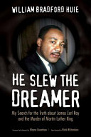 link to He slew the dreamer : my search for the truth about James Earl Ray and the murder of Martin Luther King in the TCC library catalog