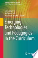 Emerging Technologies and Pedagogies in the Curriculum
