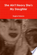 She Ain t Heavy She s My Daughter Book