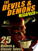 The Devils   Demons MEGAPACK     25 Modern and Classic Tales