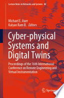 """Cyber-physical Systems and Digital Twins: Proceedings of the 16th International Conference on Remote Engineering and Virtual Instrumentation"" by Michael E. Auer, Kalyan Ram B."