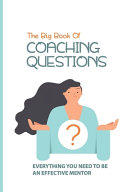 The Big Book Of Coaching Questions