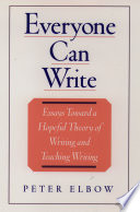 """""""Everyone Can Write: Essays toward a Hopeful Theory of Writing and Teaching Writing"""" by Peter Elbow"""