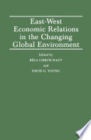 East West Economic Relations in the Changing Global Environment
