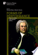 Forms of Performance: From J.S. Bach to M. Alunno (1972-)