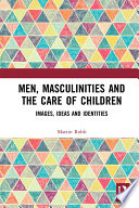 Men  Masculinities and the Care of Children