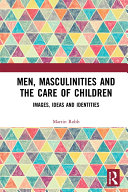 Men, Masculinities and the Care of Children