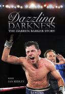 A Dazzling Darkness: The Darren Barker Story