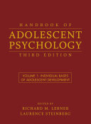 Handbook of Adolescent Psychology, Individual Bases of Adolescent Development