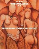 Wild Dogs Under My Skirt