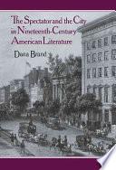 The Spectator And The City In Nineteenth Century American Literature Book PDF