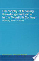 Read Online Philosophy of Meaning, Knowledge and Value in the 20th Century For Free